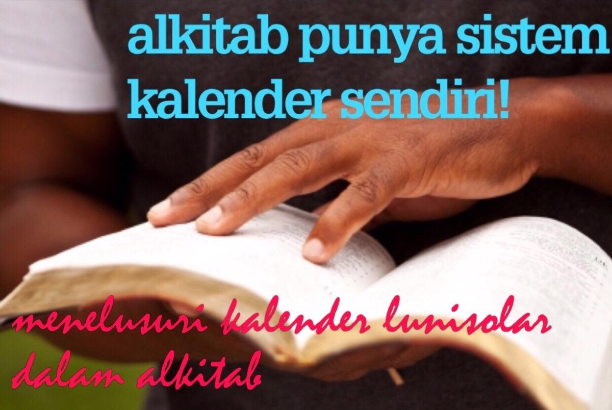 Menelusuri Kalender Lunisolar dalam Alkitab