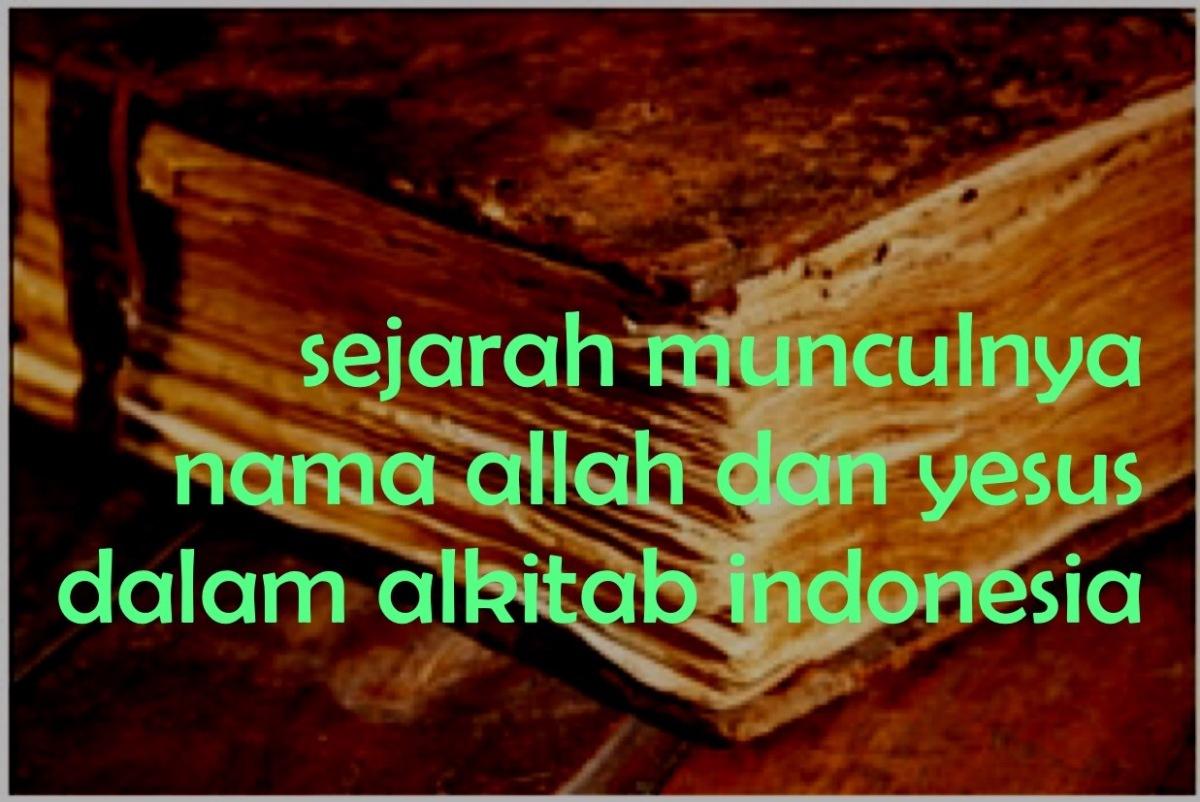 Sejarah munculnya nama Allah dan Yesus dalam Alkitab Indonesia
