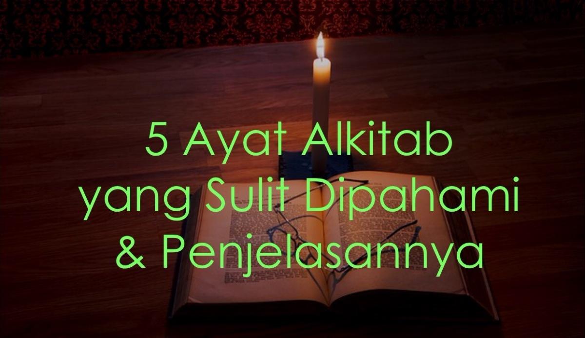 5 Ayat Alkitab yang Sulit Dipahami & Penjelasannya