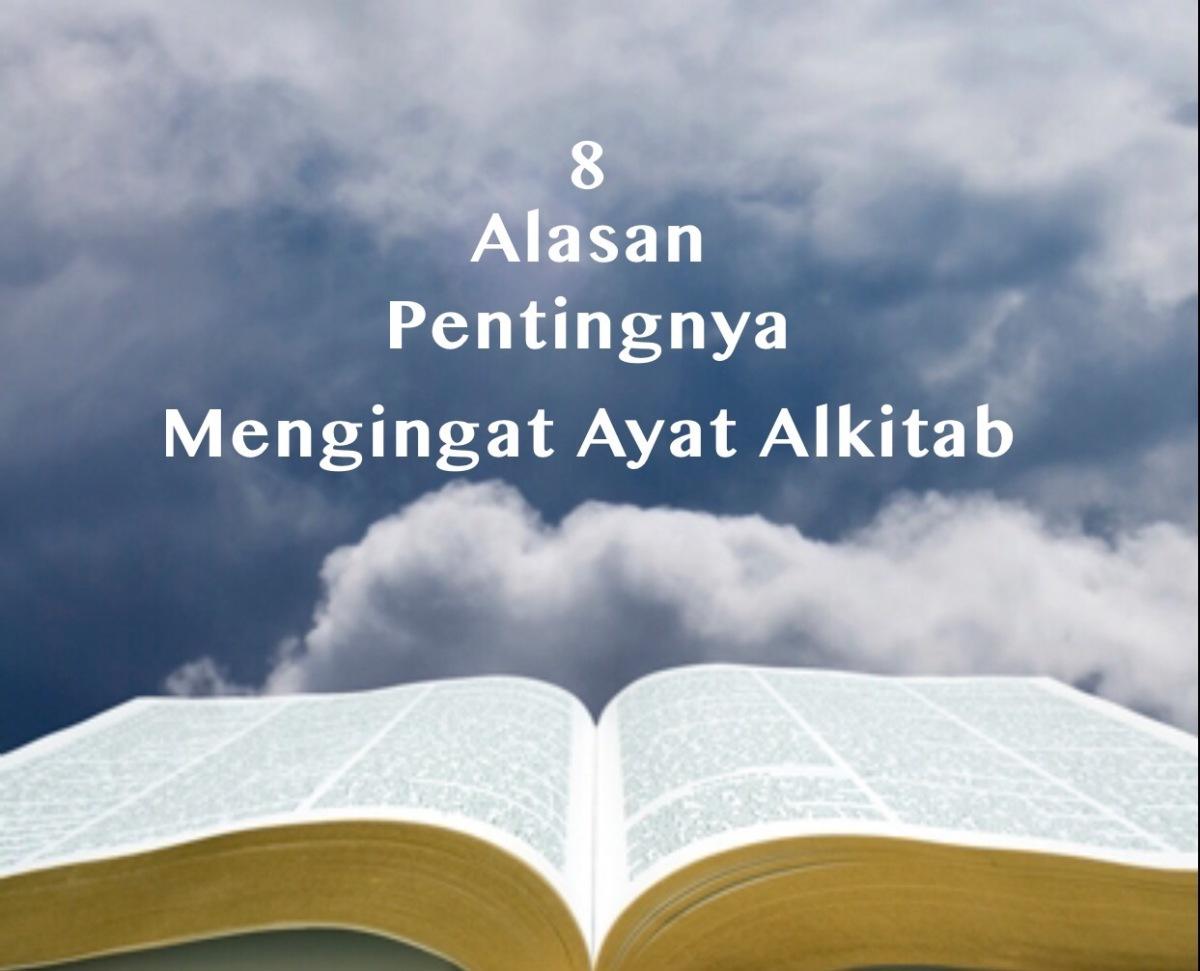 8 Alasan Pentingnya Mengingat Ayat Alkitab